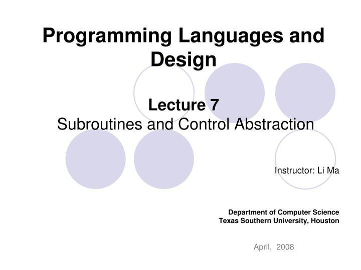 Programming languages and design lecture 7 subroutines and control abstraction