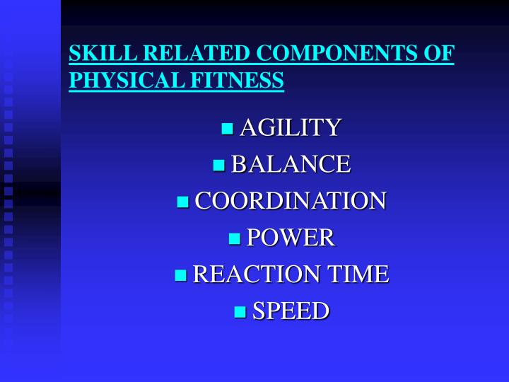 ppt skill related components of physical fitness powerpoint  skill related components of physical fitness
