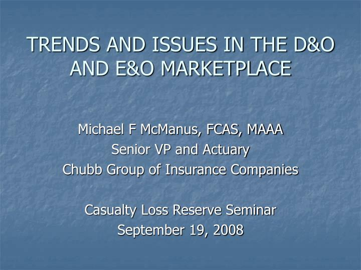trends and issues in the d o and e o marketplace n.