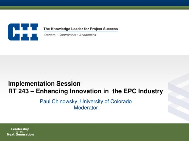 implementation session rt 243 enhancing innovation in the epc industry n.