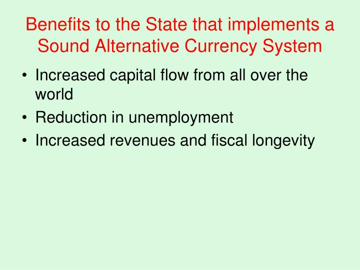 Benefits to the State that implements a Sound Alternative Currency System