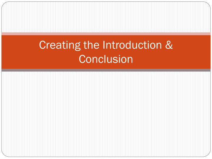 creating the introduction conclusion n.