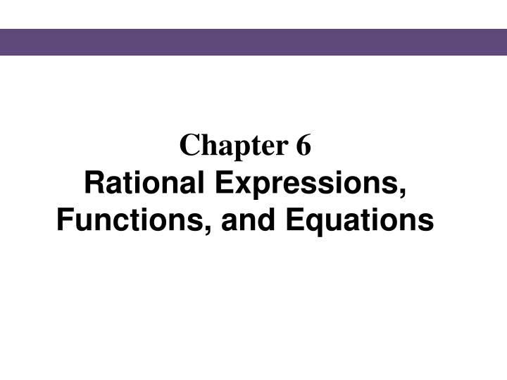 chapter 6 rational expressions functions and equations n.