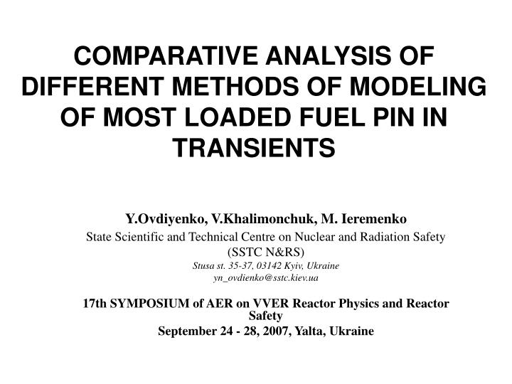 comparative analysis of different methods of modeling of most loaded fuel pin in transients n.