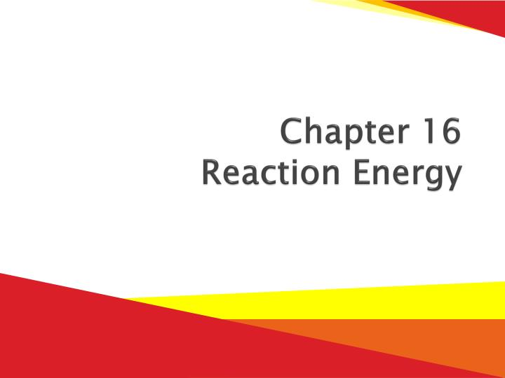 chapter 16 reaction energy n.