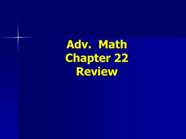 adv math chapter 22 review n.