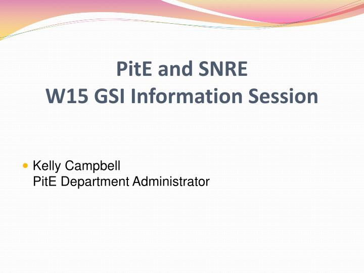 pite and snre w15 gsi information session n.