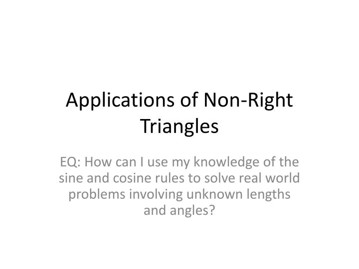 Applications of non right triangles
