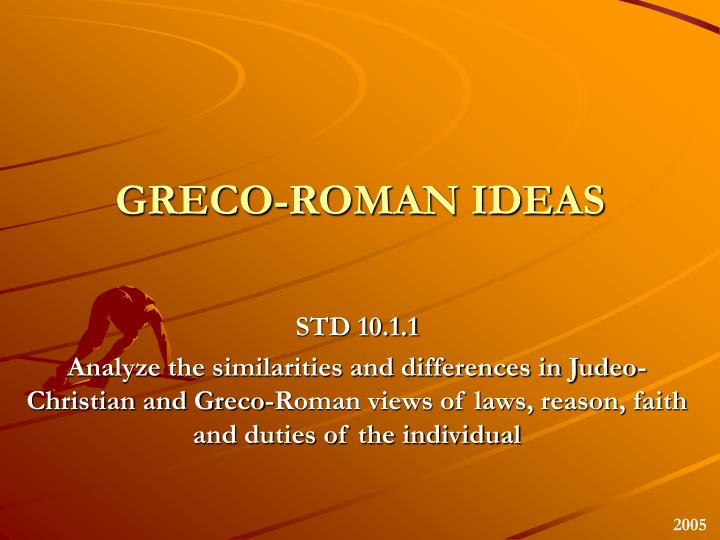 greco roman and judeo christian essay This 7 page essay describes the judeo-christian, freudian and evolutionary views of human nature n naturein this essay i will critically analyze three views of human nature.