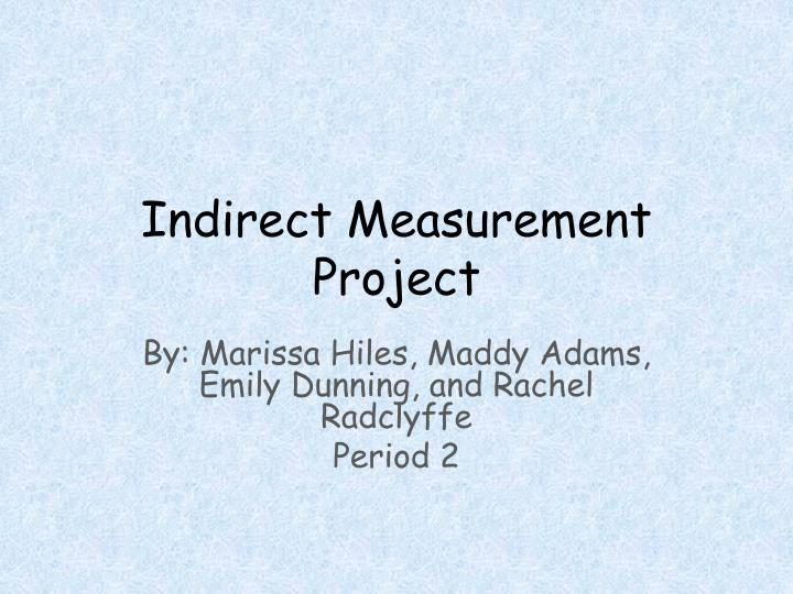indirect measurement project n.