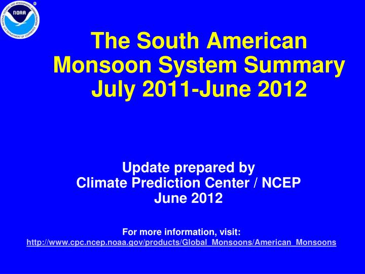 the south american monsoon system summary july 2011 june 2012 n.