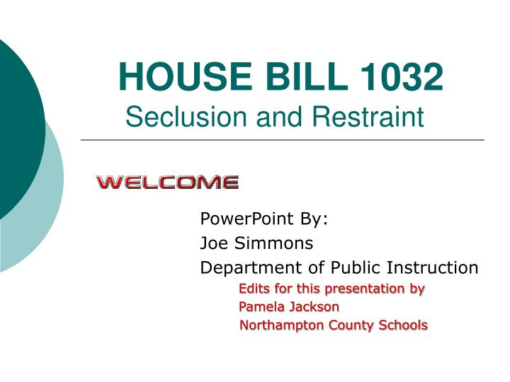 house bill 1032 seclusion and restraint n.