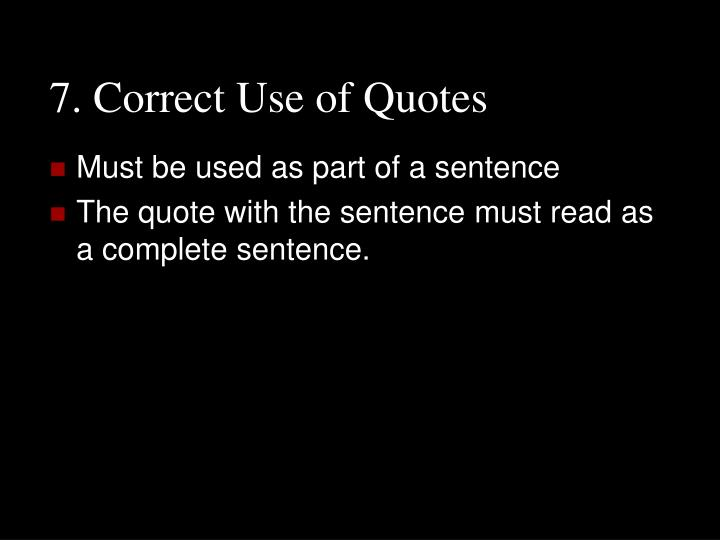 correct use quotes essays Quotation marks are used for components, such as chapter titles in a book, individual episodes of a tv series, songs from a broadway show or a music album, titles of articles or essays in print or online, and shorter works such as short stories and poems.