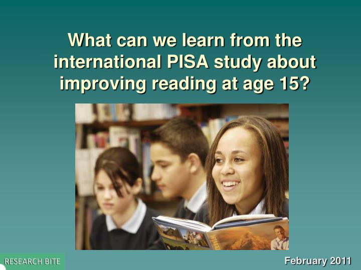 what can we learn from the international pisa study about improving reading at age 15 n.