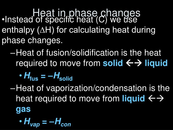 Instead of specific heat (C) we use enthalpy (∆H) for calculating heat during phase changes.