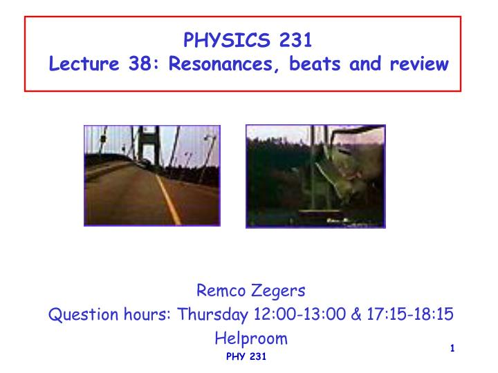 physics 231 lecture 38 resonances beats and review n.