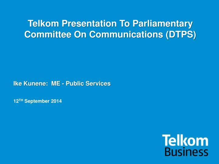 telkom presentation to parliamentary committee on communications dtps n.