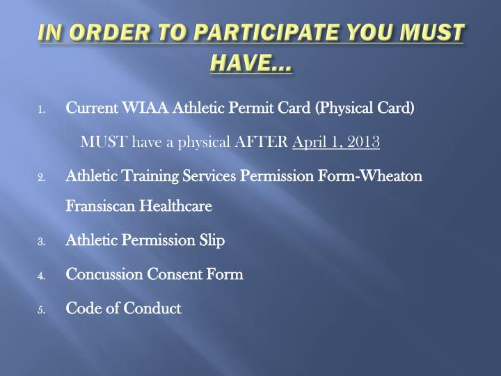 IN ORDER TO PARTICIPATE YOU MUST HAVE…