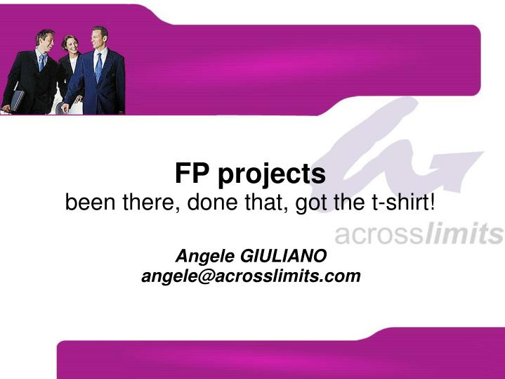 fp projects been there done that got the t shirt angele giuliano angele@acrosslimits com n.