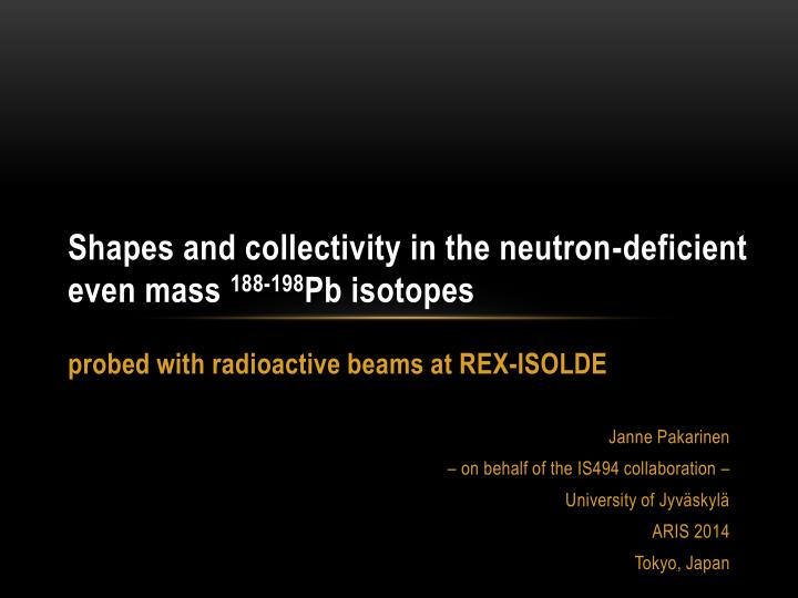 shapes and collectivity in the neutron deficient even mass 188 198 pb isotopes n.