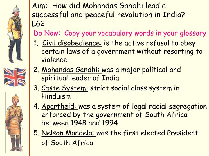 aim how did mohandas gandhi lead a successful and peaceful revolution in india l62 n.