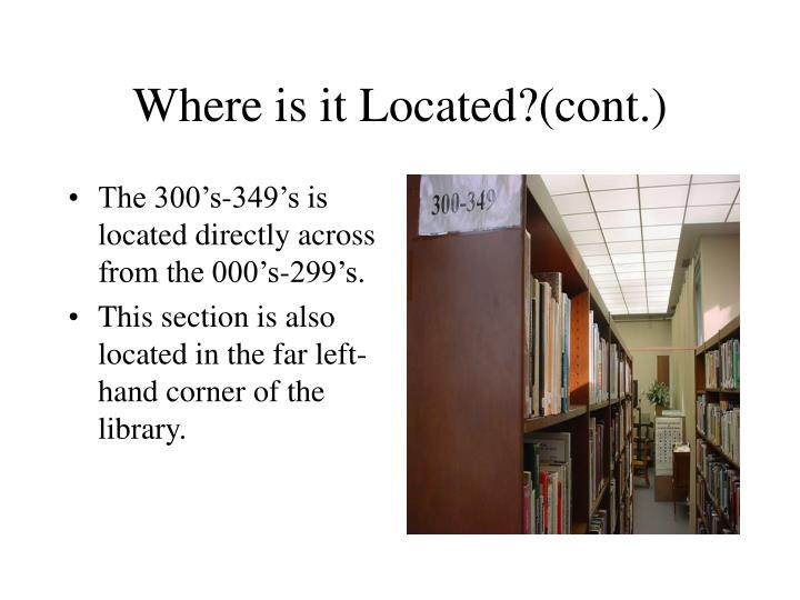 Where is it Located?(cont.)