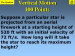 vertical motion 100 points