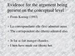 evidence for the argument being present on the conceptual level