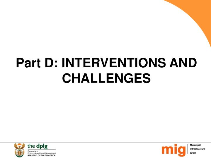 Part D: INTERVENTIONS AND CHALLENGES