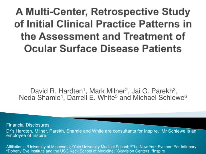 A Multi-Center, Retrospective Study of Initial Clinical Practice Patterns in the Assessment and Trea...