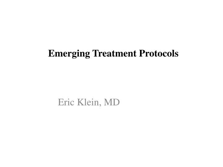 emerging treatment protocols n.