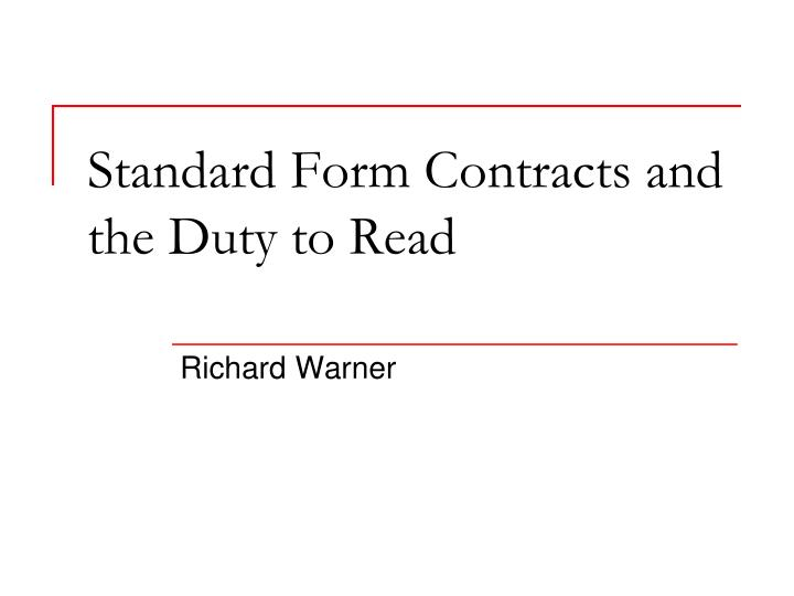 Ppt Standard Form Contracts And The Duty To Read Powerpoint