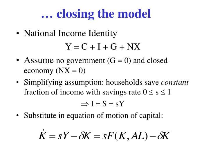 … closing the model