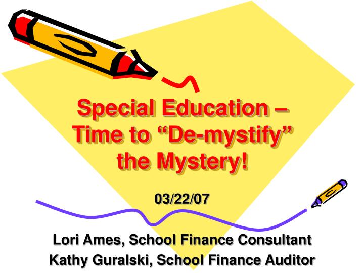 special education time to de mystify the mystery n.