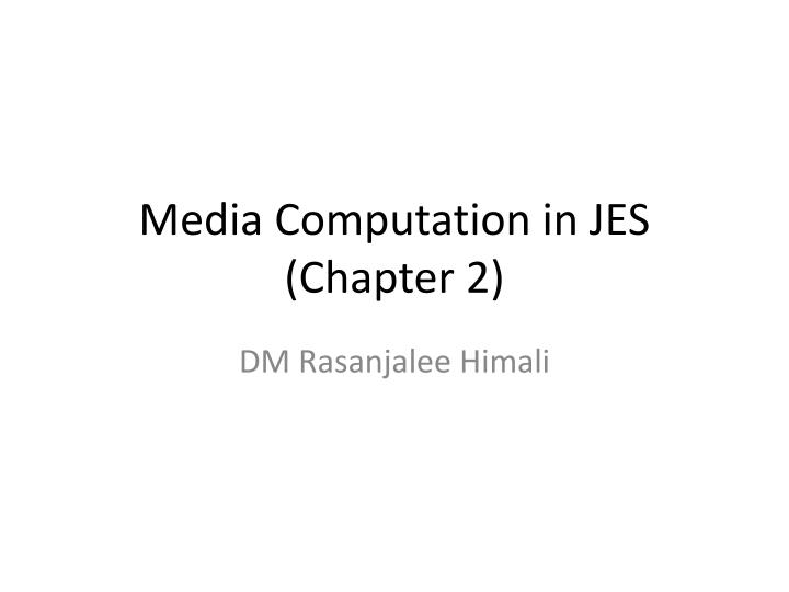media computation in jes chapter 2 n.