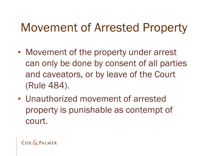 Movement of Arrested Property