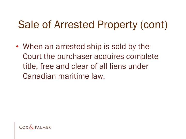 Sale of Arrested Property (cont)