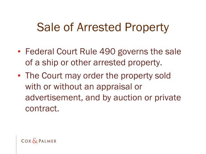 Sale of Arrested Property
