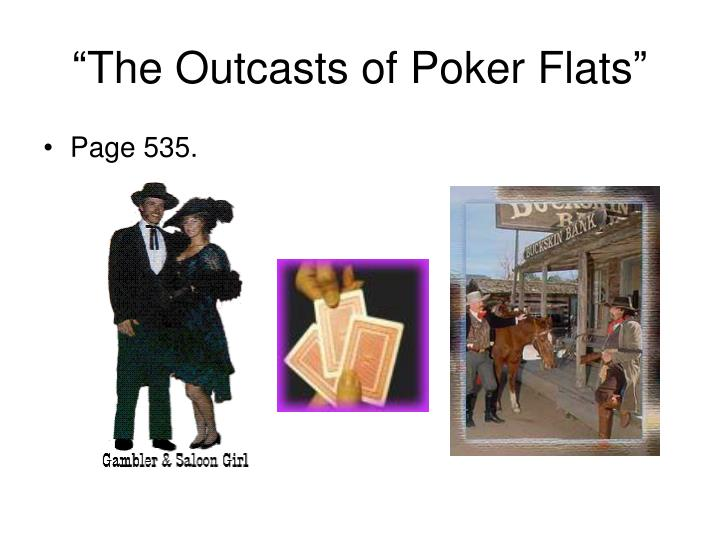 """The Outcasts of Poker Flats"""