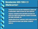 resoluci n 389 1993 2 multicarrier