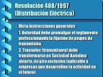 resoluci n 488 1997 distribuci n el ctrica