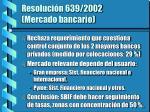 resoluci n 639 2002 mercado bancario