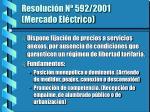 resoluci n n 592 2001 mercado el ctrico
