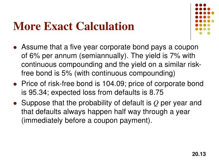 More Exact Calculation