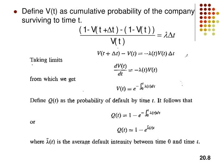 Define V(t) as cumulative probability of the company surviving to time t.