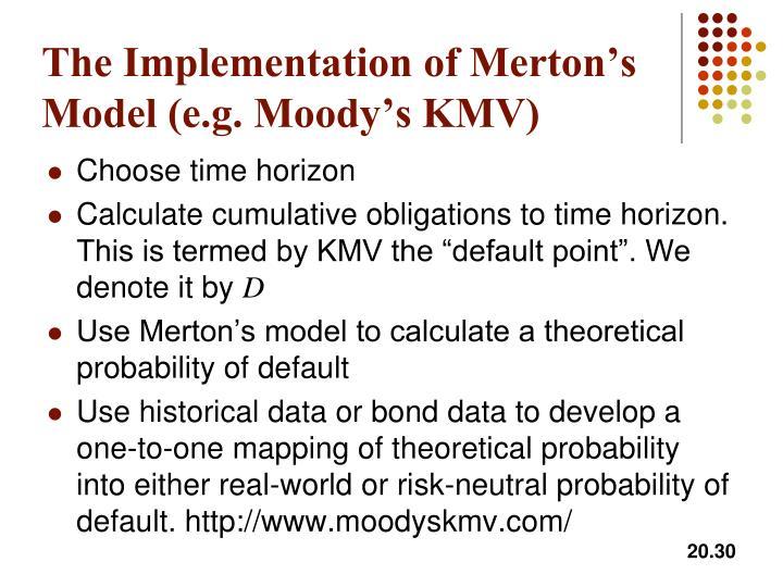 The Implementation of Merton's Model (e.g. Moody's KMV)