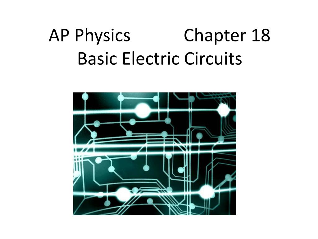 Ppt Ap Physics Chapter 18 Basic Electric Circuits Powerpoint Circuit Remember Ammeters Are Attached In The Series N