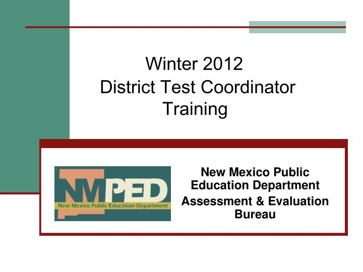 winter 2012 district test coordinator training n.
