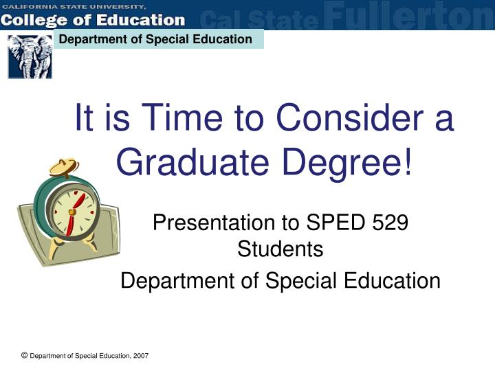 it is time to consider a graduate degree n.