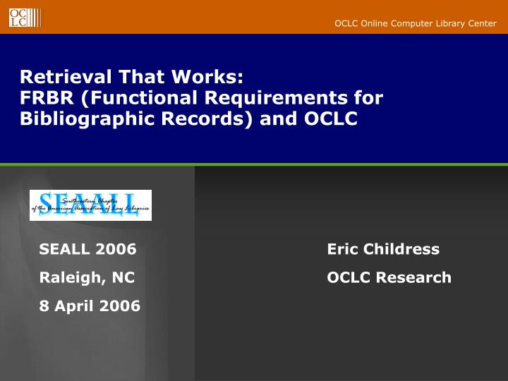 retrieval that works frbr functional requirements for bibliographic records and oclc n.